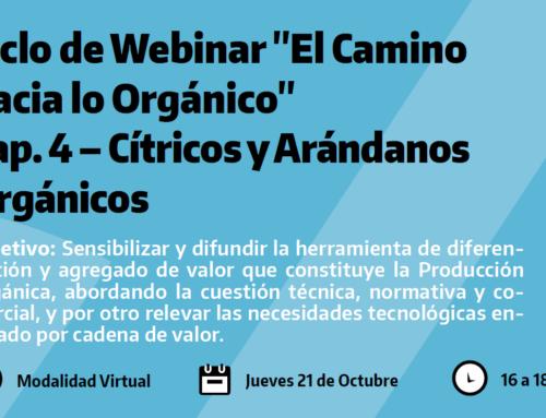 Ciclo de Webinar «El Camino hacia lo Orgánico» Cap. 4 – Cítricos y Arándanos Orgánicos